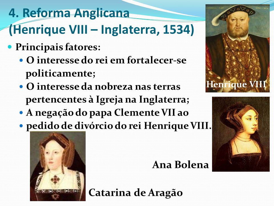 4. Reforma Anglicana (Henrique VIII – Inglaterra, 1534)