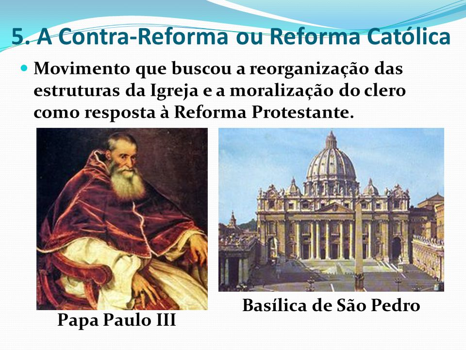 5. A Contra-Reforma ou Reforma Católica