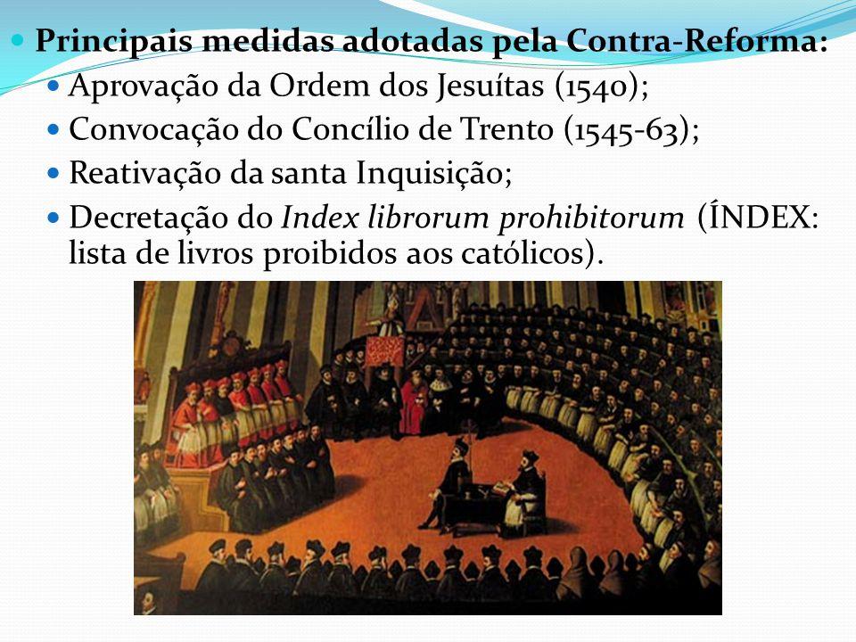 Principais medidas adotadas pela Contra-Reforma: