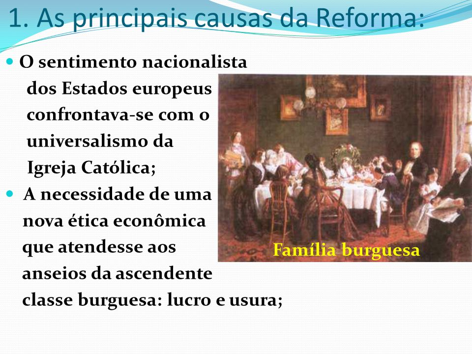 1. As principais causas da Reforma: