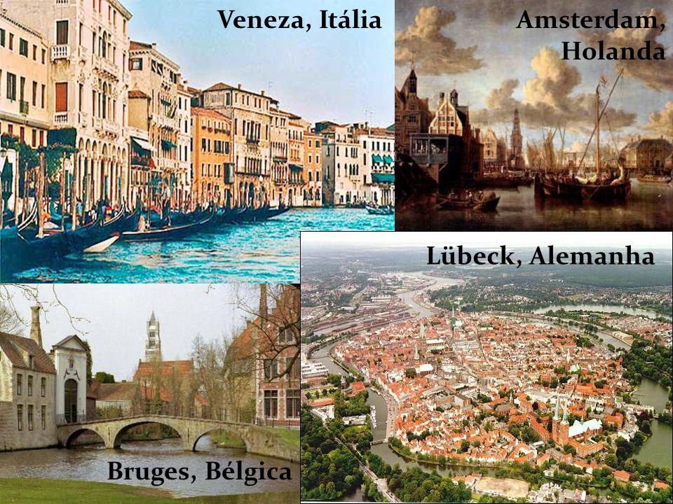 Veneza, Itália Amsterdam, Holanda Lübeck, Alemanha Bruges, Bélgica
