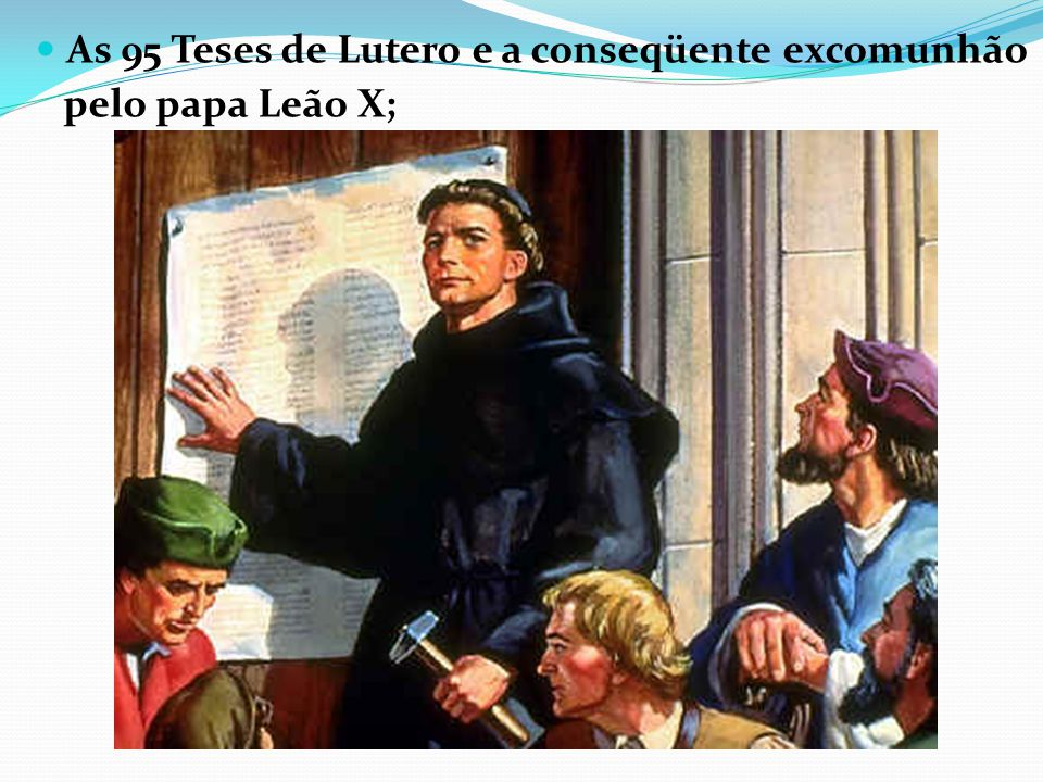 As 95 Teses de Lutero e a conseqüente excomunhão