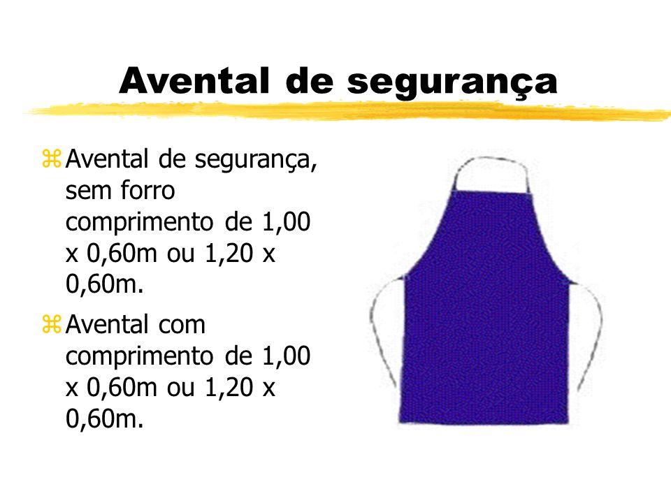 Avental de segurança Avental de segurança, sem forro comprimento de 1,00 x 0,60m ou 1,20 x 0,60m.