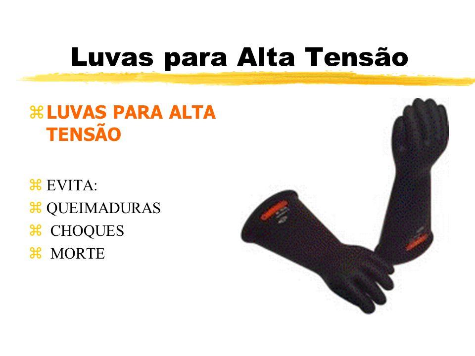 Luvas para Alta Tensão LUVAS PARA ALTA TENSÃO EVITA: QUEIMADURAS
