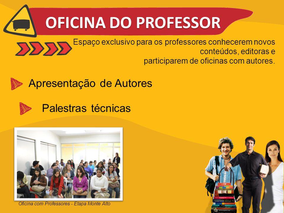 OFICINA DO PROFESSOR Apresentação de Autores Palestras técnicas