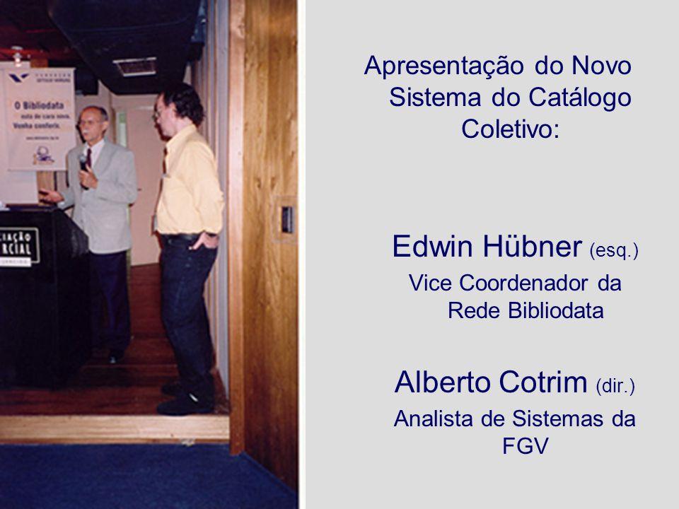 Edwin Hübner (esq.) Alberto Cotrim (dir.)