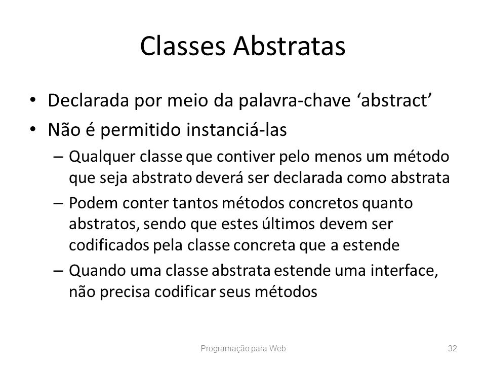 Classes Abstratas Declarada por meio da palavra-chave 'abstract'