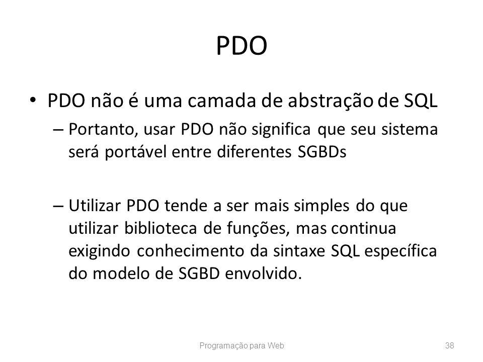 PDO PDO não é uma camada de abstração de SQL