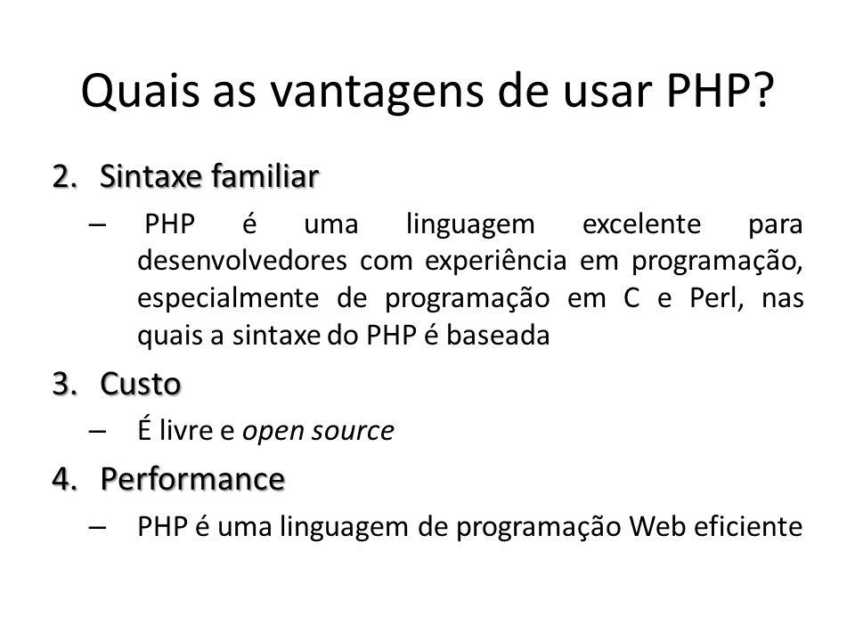 Quais as vantagens de usar PHP