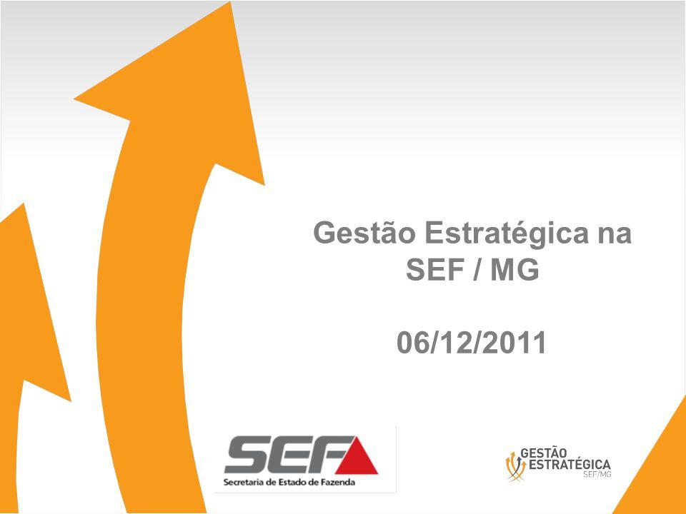 Gestão Estratégica na SEF / MG 06/12/2011