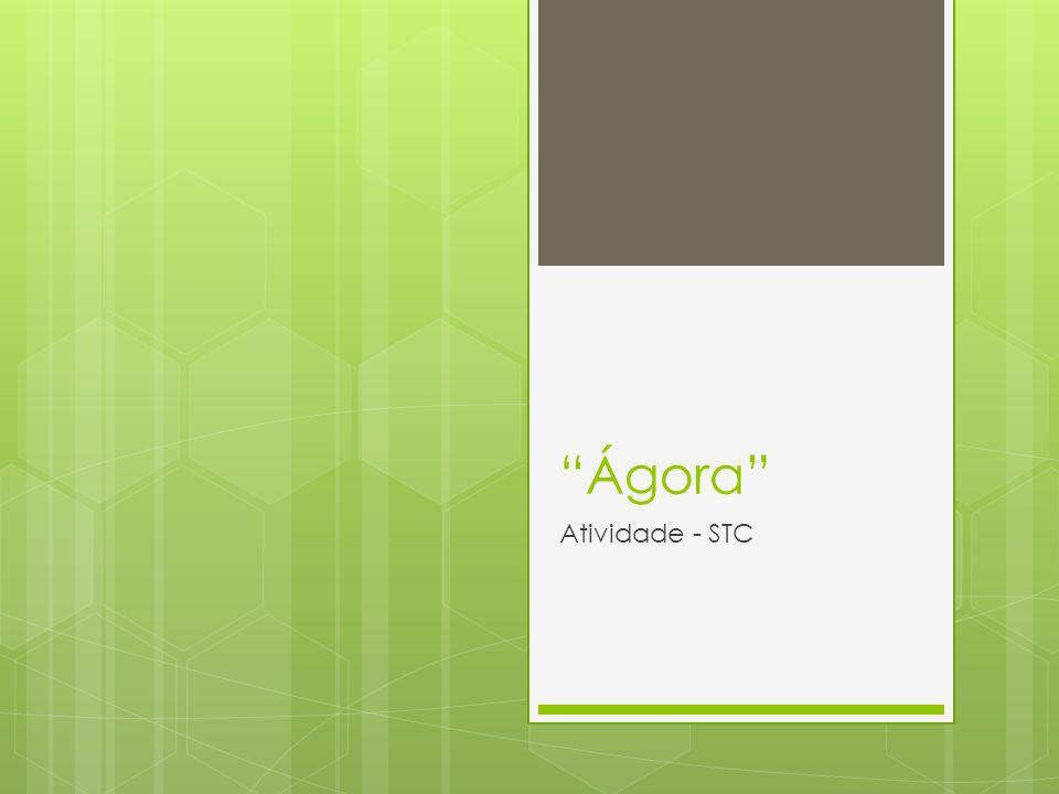 Ágora Atividade - STC