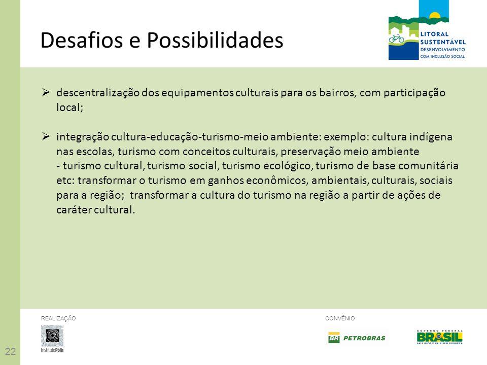 descentralização dos equipamentos culturais para os bairros, com participação local;