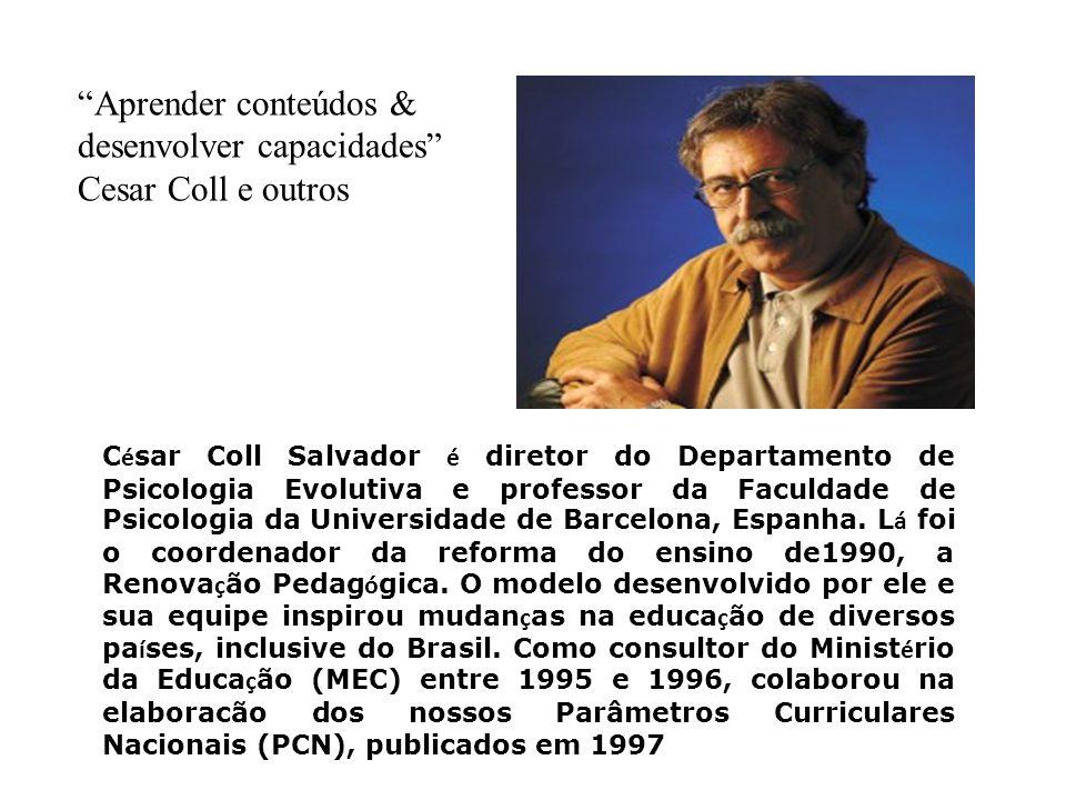 Aprender conteúdos & desenvolver capacidades Cesar Coll e outros