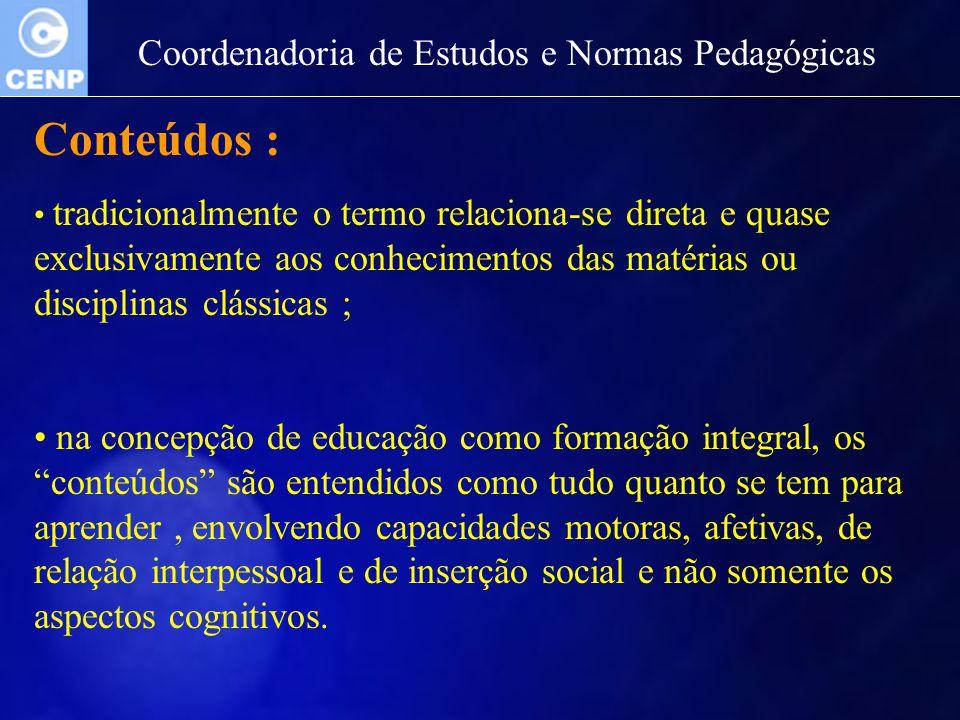 Conteúdos : Coordenadoria de Estudos e Normas Pedagógicas