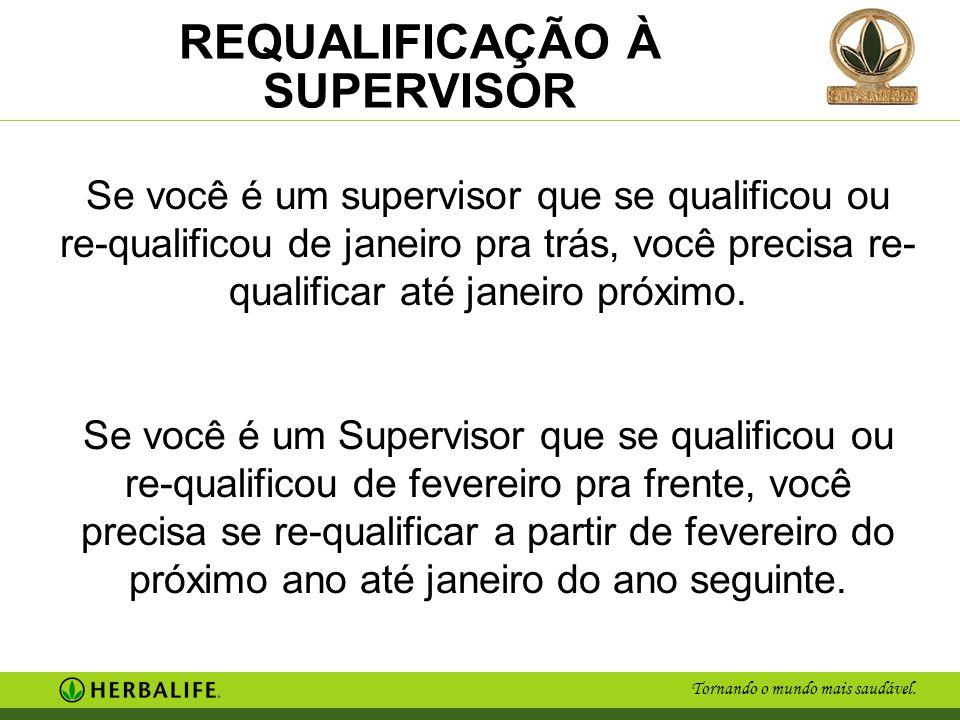 Se você é um supervisor que se qualificou ou re-qualificou de janeiro pra trás, você precisa re-qualificar até janeiro próximo.