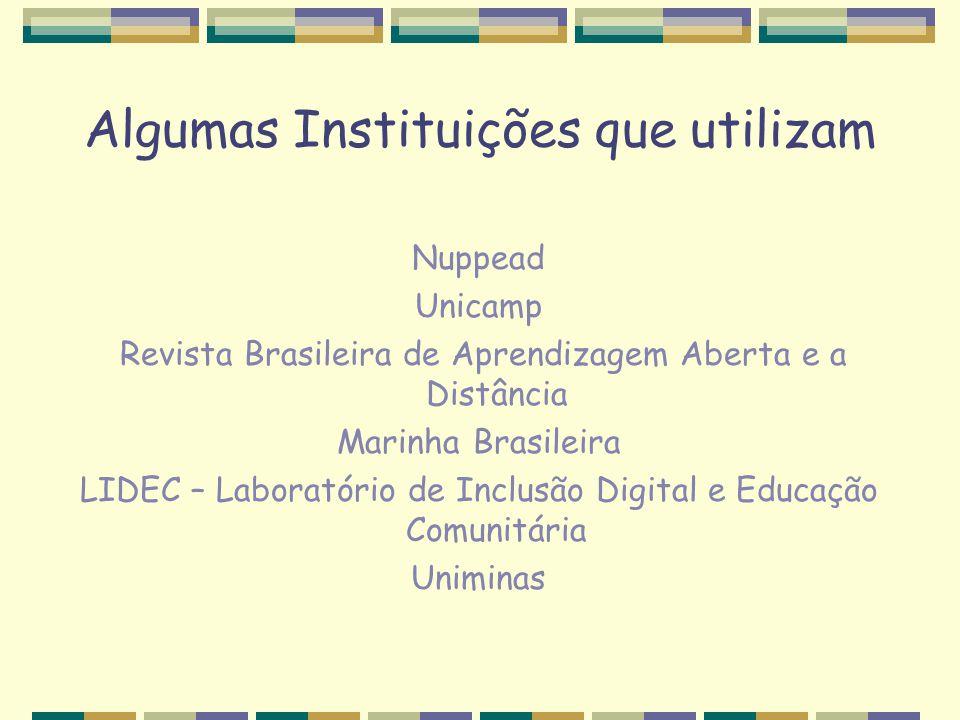 Algumas Instituições que utilizam