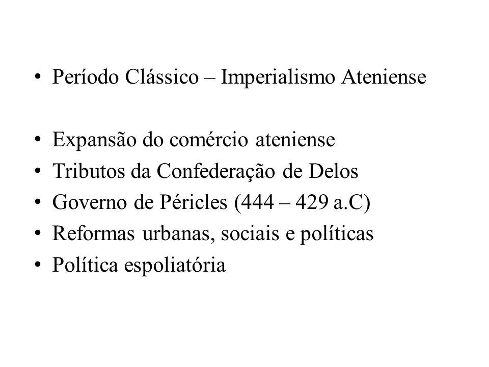 Período Clássico – Imperialismo Ateniense