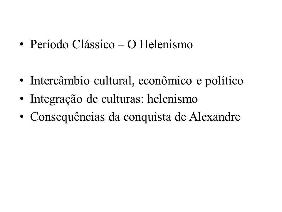 Período Clássico – O Helenismo