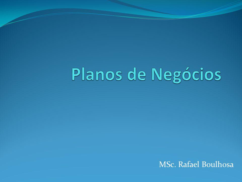 Planos de Negócios MSc. Rafael Boulhosa