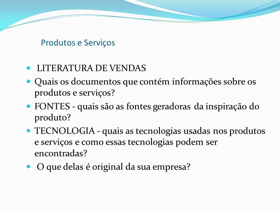 Produtos e Serviços LITERATURA DE VENDAS. Quais os documentos que contém informações sobre os produtos e serviços