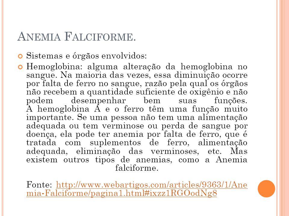 Anemia Falciforme. Sistemas e órgãos envolvidos: