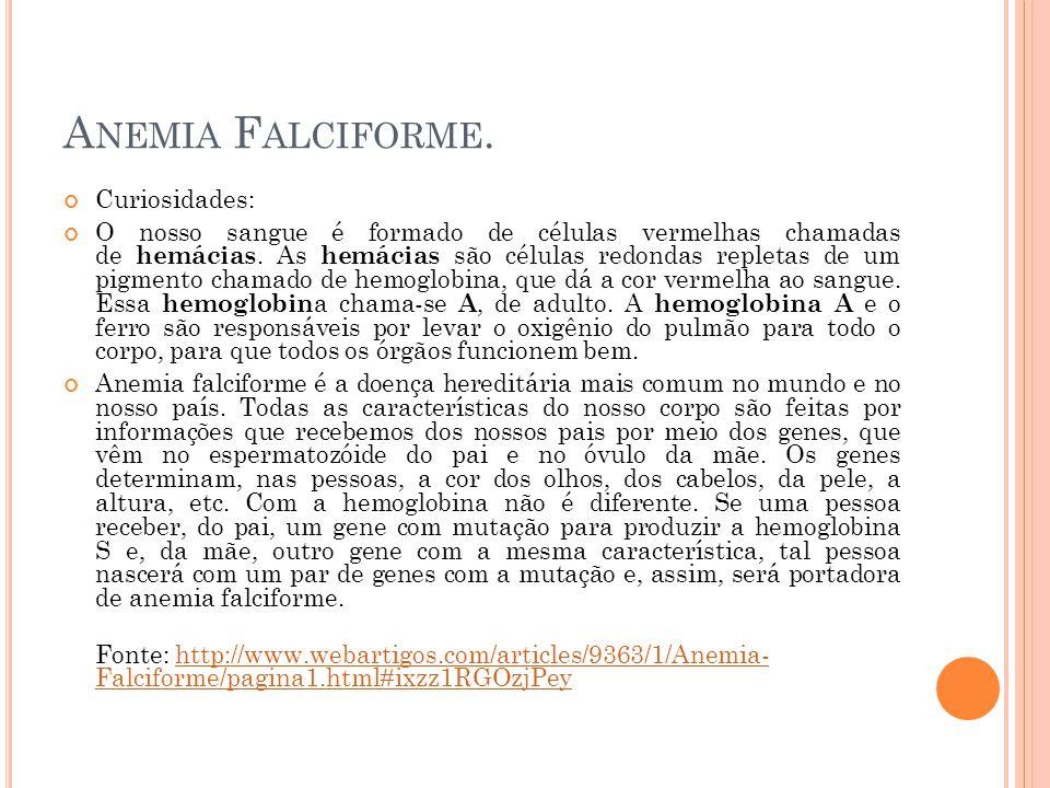 Anemia Falciforme. Curiosidades: