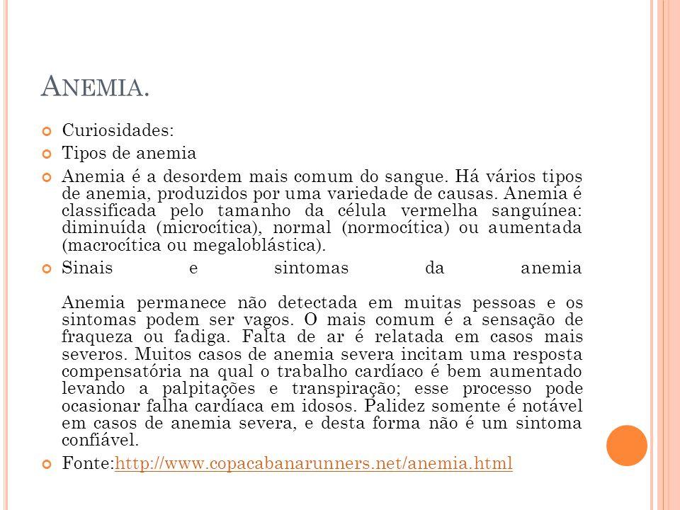 Anemia. Curiosidades: Tipos de anemia