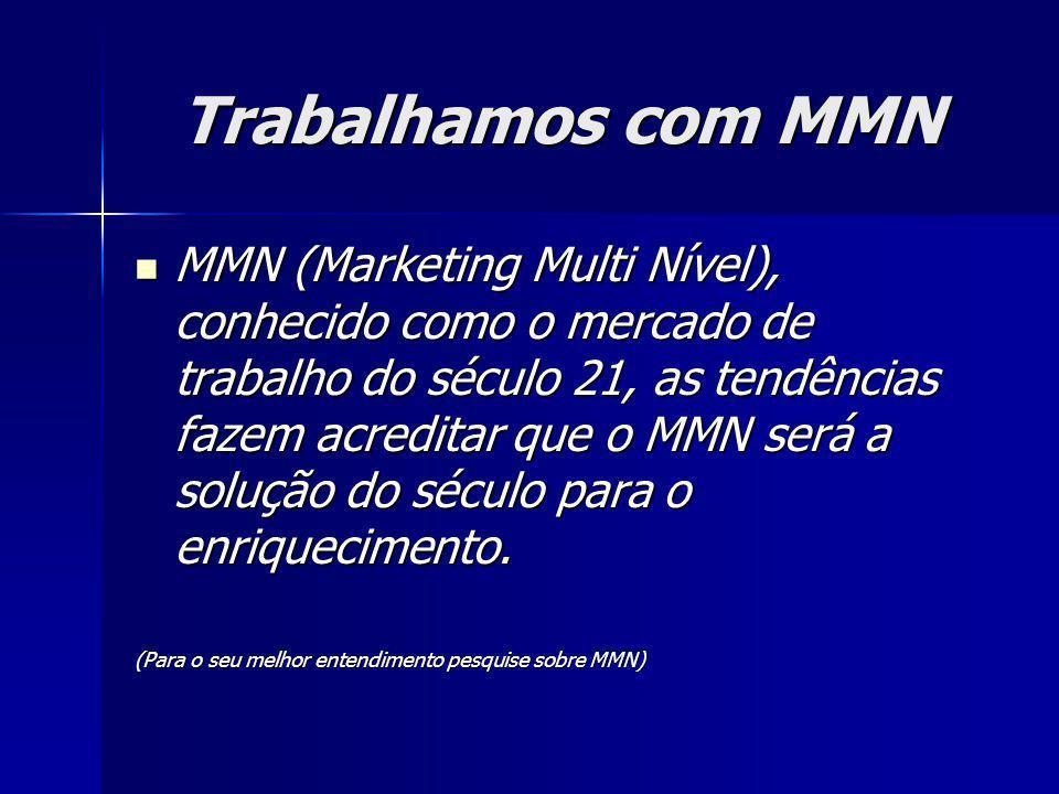 Trabalhamos com MMN