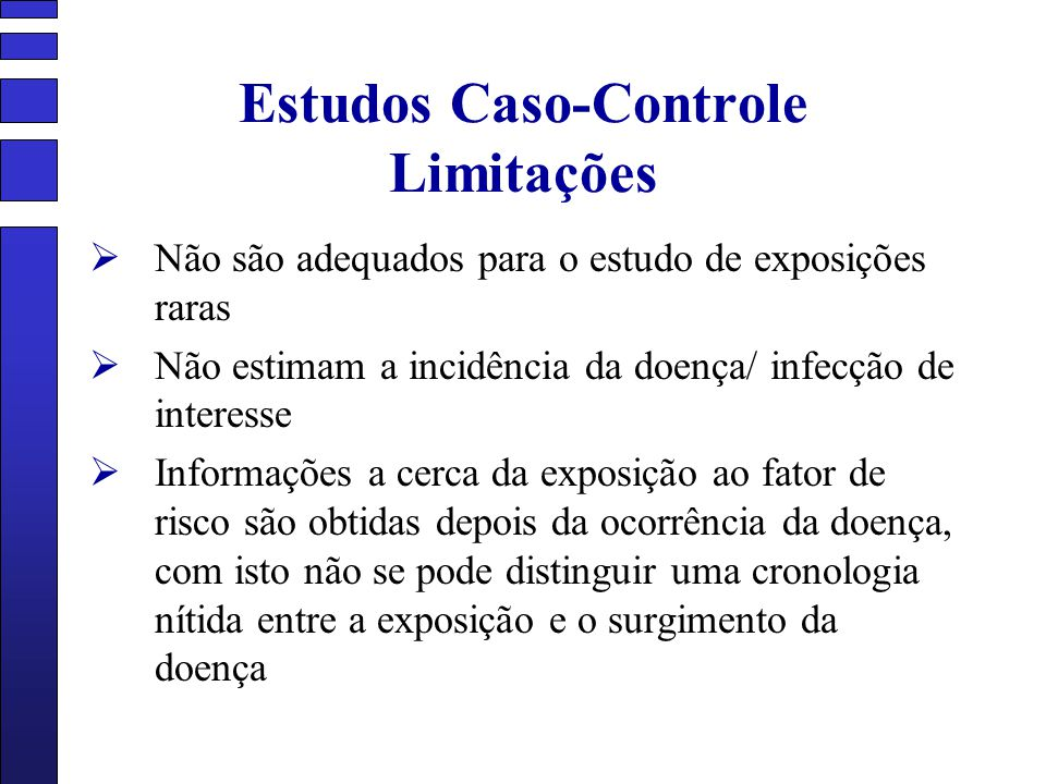 Estudos Caso-Controle Limitações
