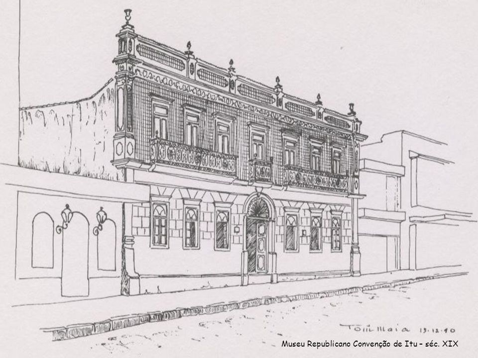 Museu Republicano Convenção de Itu – séc. XIX