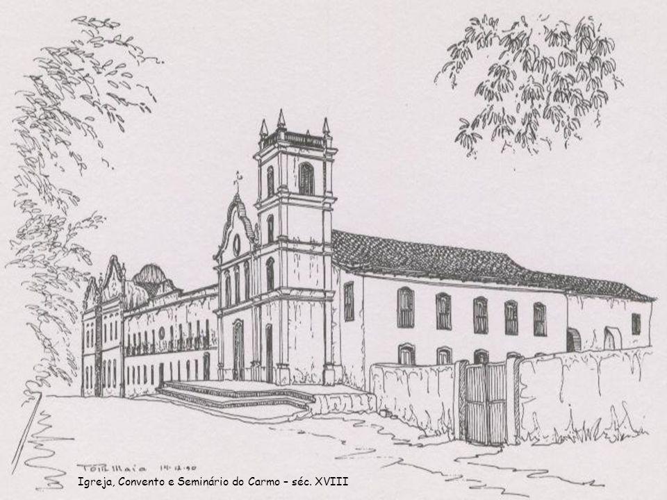 Igreja, Convento e Seminário do Carmo – séc. XVIII