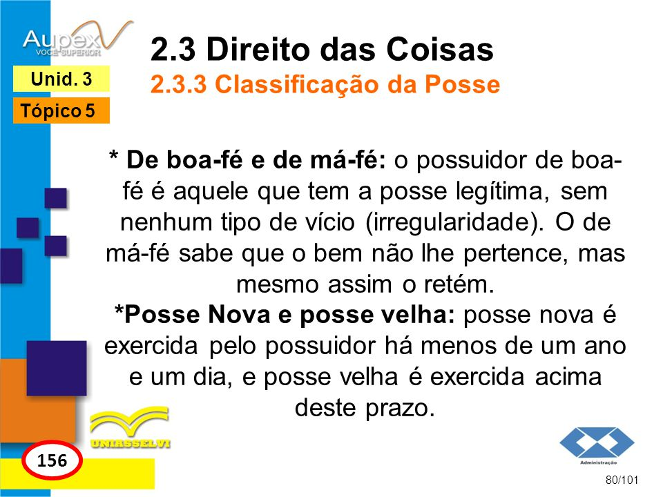 2.3 Direito das Coisas 2.3.3 Classificação da Posse