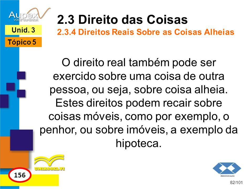 2.3 Direito das Coisas 2.3.4 Direitos Reais Sobre as Coisas Alheias