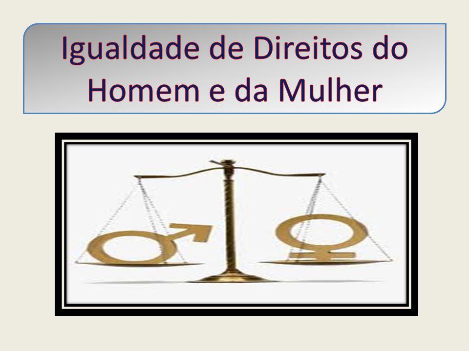 Igualdade de Direitos do Homem e da Mulher