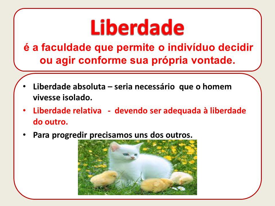 Liberdade é a faculdade que permite o indivíduo decidir ou agir conforme sua própria vontade.