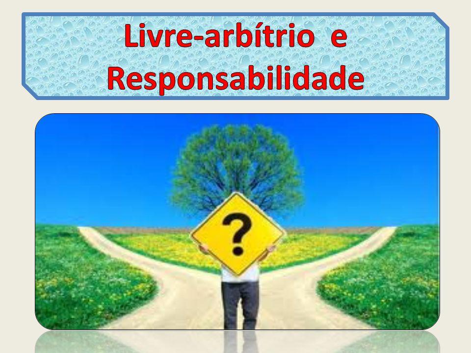 Livre-arbítrio e Responsabilidade