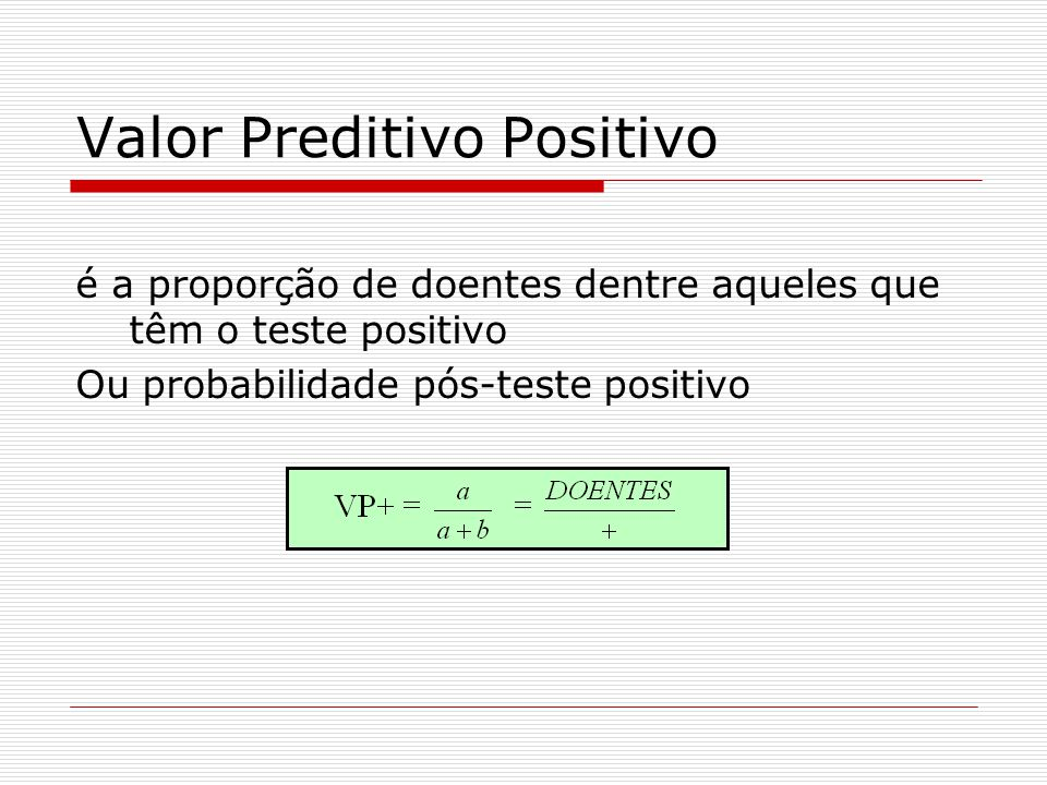 Valor Preditivo Positivo