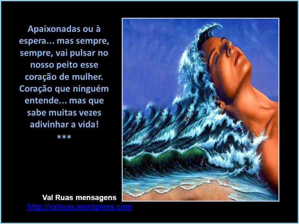 Val Ruas mensagens http://valruas.wordpress.com