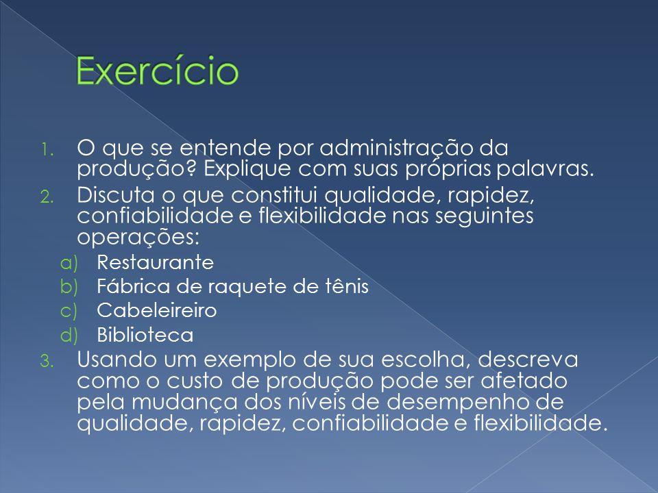 Exercício O que se entende por administração da produção Explique com suas próprias palavras.