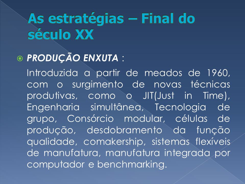 As estratégias – Final do século XX