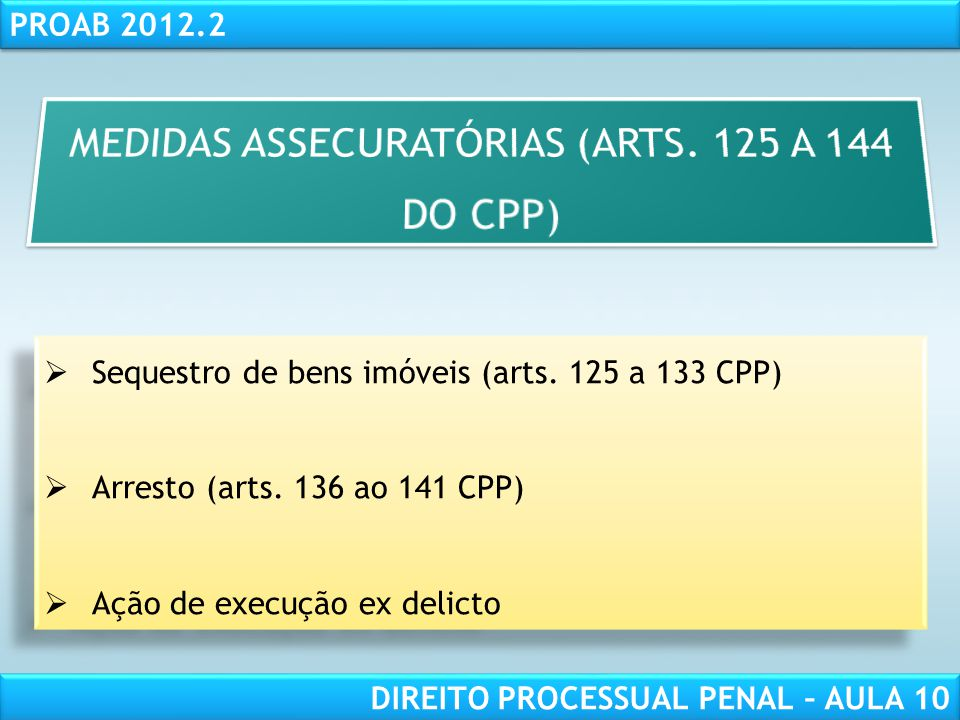 MEDIDAS ASSECURATÓRIAS (ARTS. 125 A 144 DO CPP)
