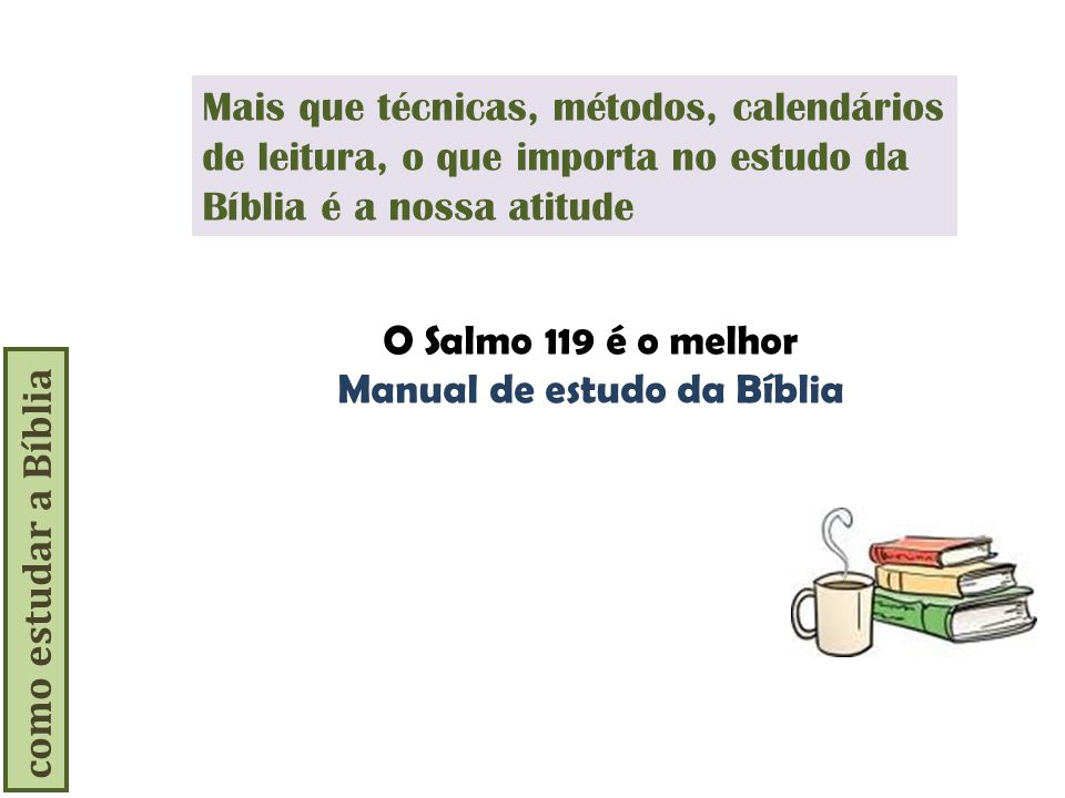 O Salmo 119 é o melhor Manual de estudo da Bíblia