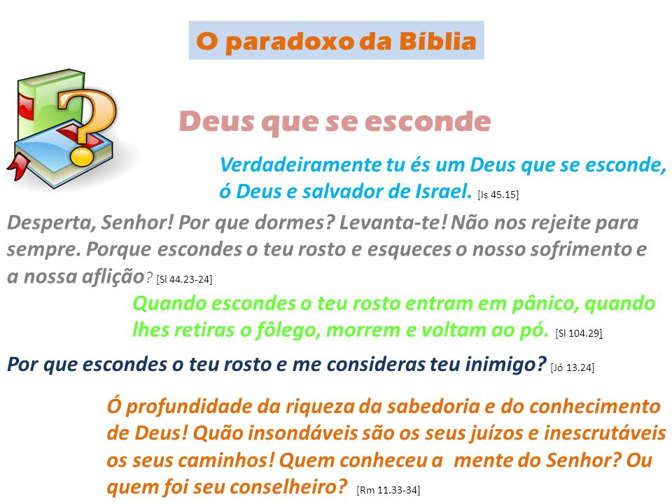 Deus que se esconde O paradoxo da Bíblia