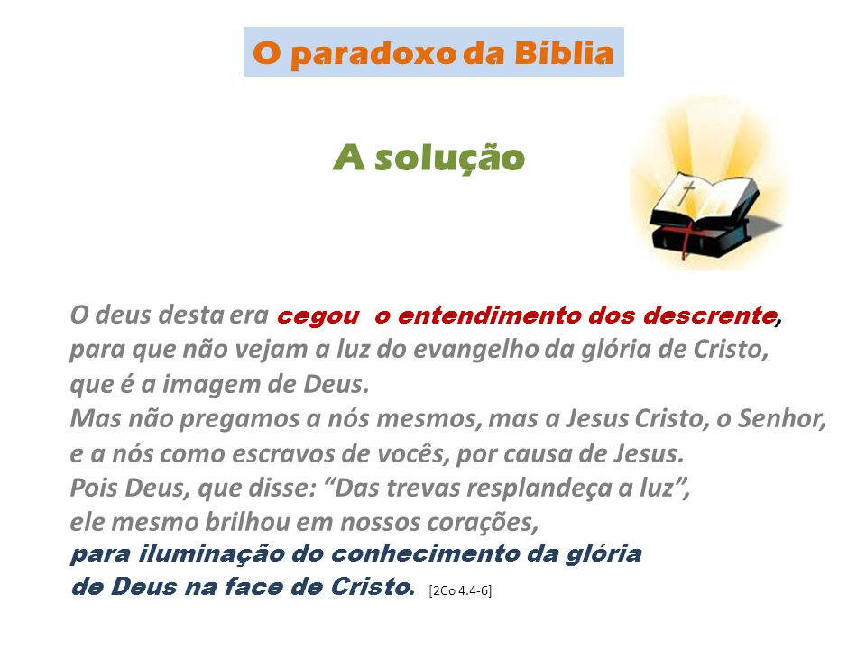 A solução O paradoxo da Bíblia