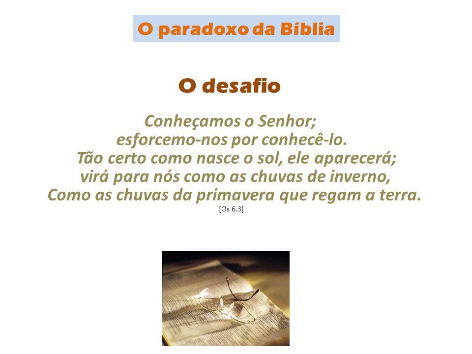 O desafio O paradoxo da Bíblia Conheçamos o Senhor;