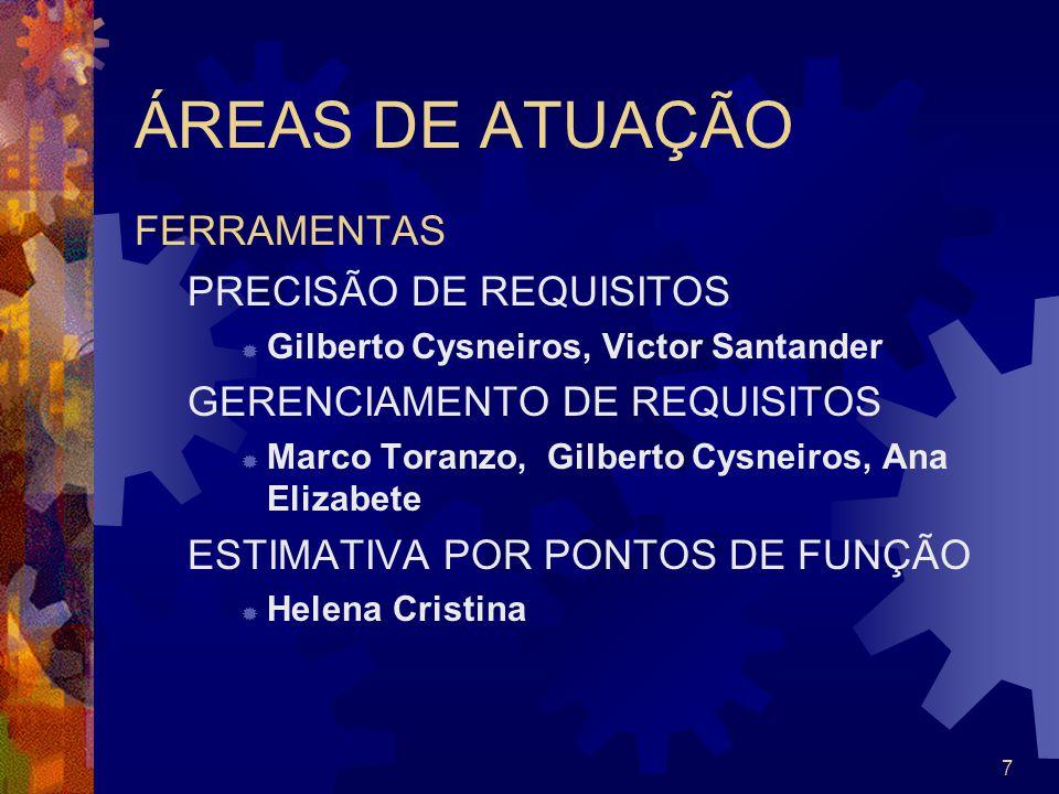 ÁREAS DE ATUAÇÃO FERRAMENTAS PRECISÃO DE REQUISITOS