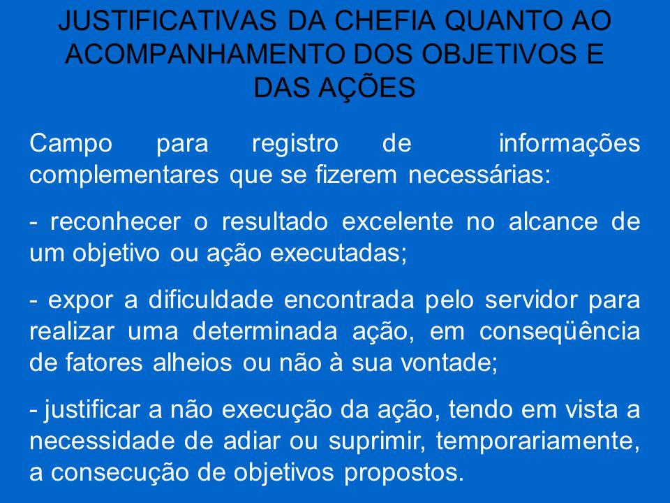 JUSTIFICATIVAS DA CHEFIA QUANTO AO ACOMPANHAMENTO DOS OBJETIVOS E DAS AÇÕES