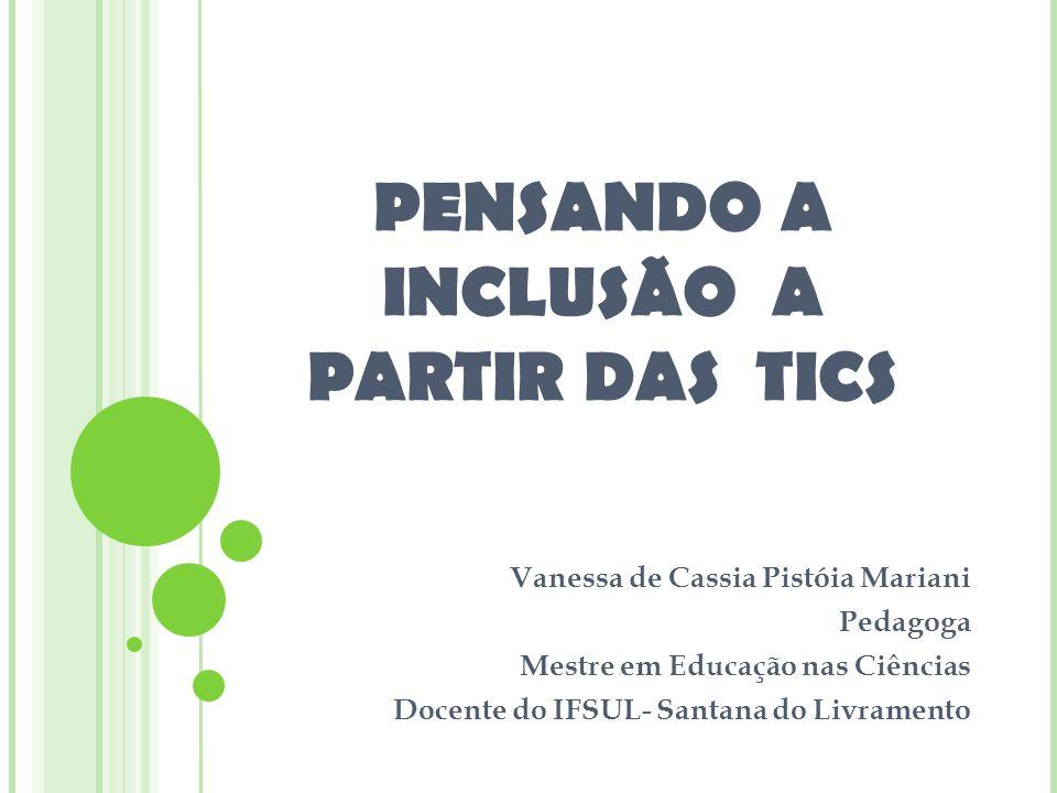 PENSANDO A INCLUSÃO A PARTIR DAS TICS