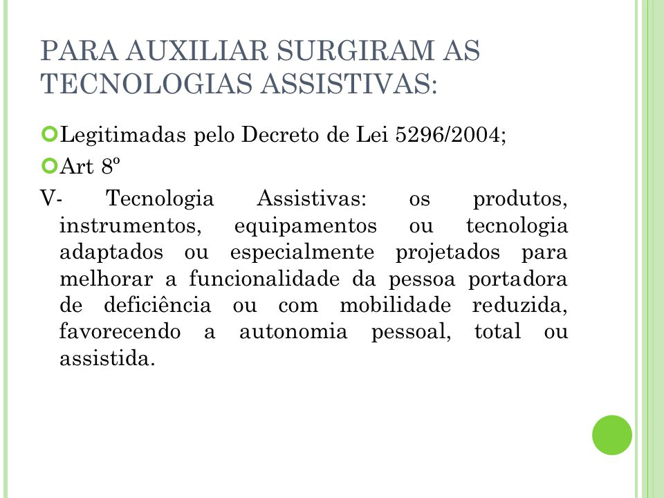 PARA AUXILIAR SURGIRAM AS TECNOLOGIAS ASSISTIVAS: