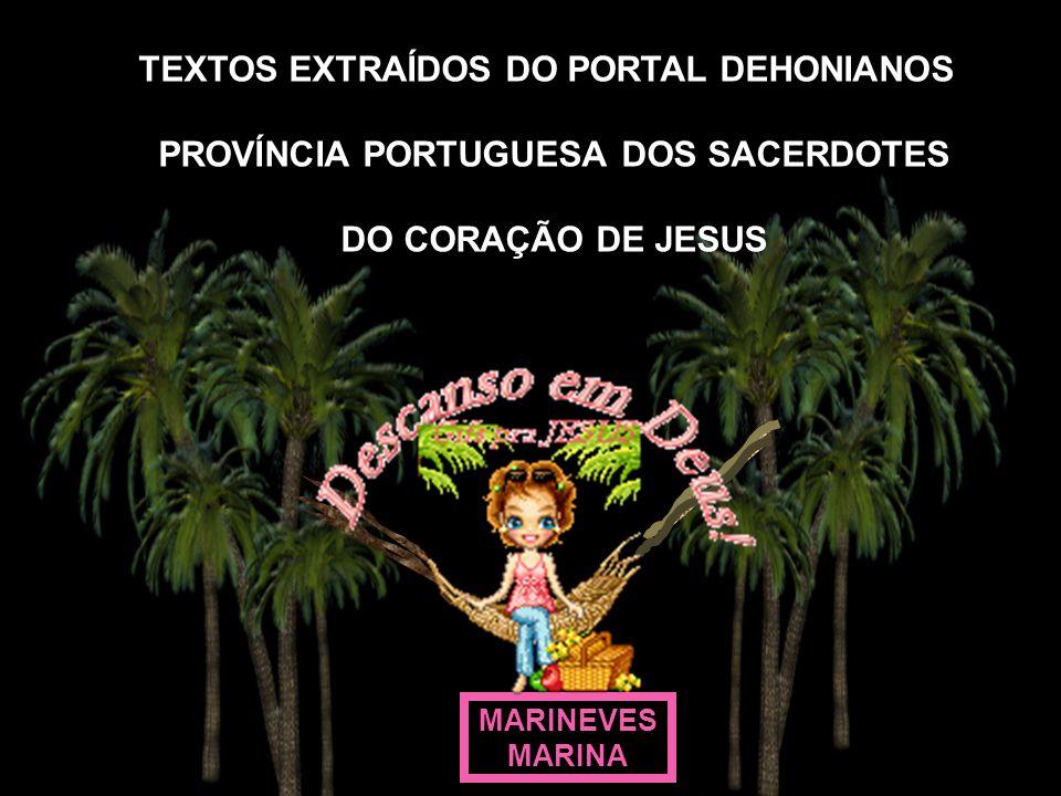 TEXTOS EXTRAÍDOS DO PORTAL DEHONIANOS